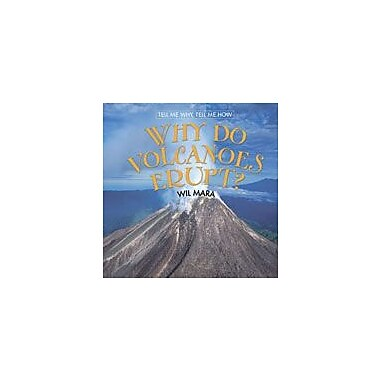 Cavendish Square Publishing Why Do Volcanoes Erupt? Workbook By Mara, Wil, Grade 3 - Grade 6 [eBook]