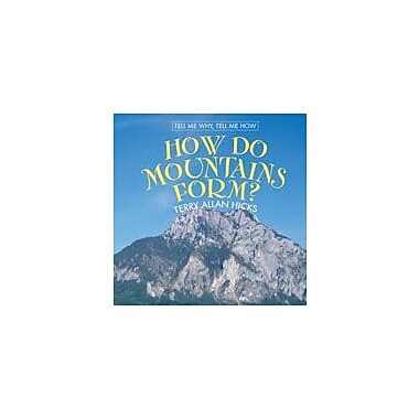 Cavendish Square Publishing How Do Mountains Form? Workbook By Hicks, Terry Allan, Grade 3 - Grade 6 [eBook]