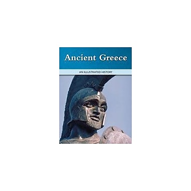 Cavendish Square Publishing Ancient Greece: An Illustrated History Workbook By Kinsey, Brian, Grade 7 - Grade 12 [eBook]