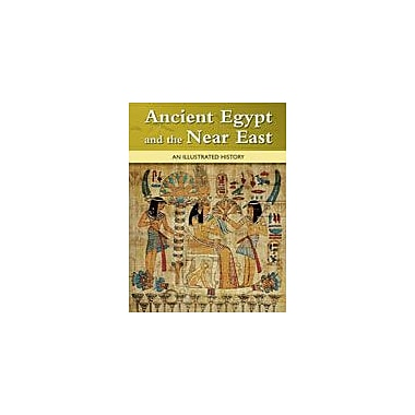 Cavendish Square Publishing Ancient Egypt And The Near East: An Illustrated History Workbook, Grade 7 - Grade 12 [eBook]