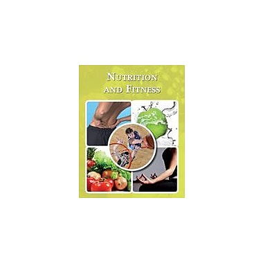 Cavendish Square Publishing Nutrition And Fitness Workbook By Kinsey, Brian, Grade 7 - Grade 12 [eBook]