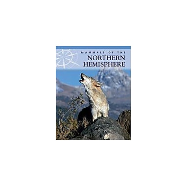 Cavendish Square Publishing Mammals Of The Northern Hemisphere Workbook By Kinsey, Brian, Grade 7 - Grade 12 [eBook]
