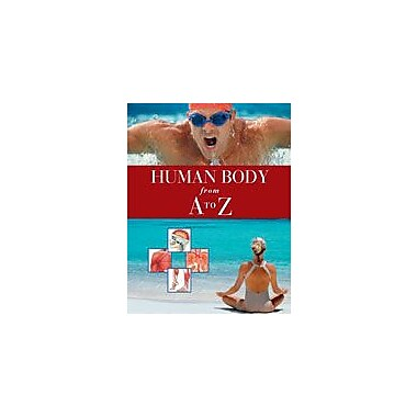 Cavendish Square Publishing Human Body From A To Z Workbook By Kinsey, Brian, Grade 8 - Grade 12 [eBook]