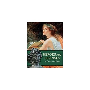 Cavendish Square Publishing Heroes And Heroines Of Greece And Rome Workbook By Kinsey, Brian, Grade 8 - Grade 12 [eBook]