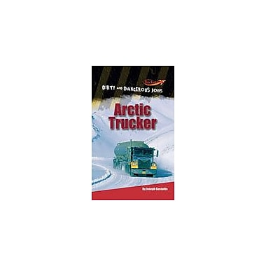 Cavendish Square Publishing Arctic Trucker Workbook By Gustaitis, Joseph, Grade 3 - Grade 6 [eBook]
