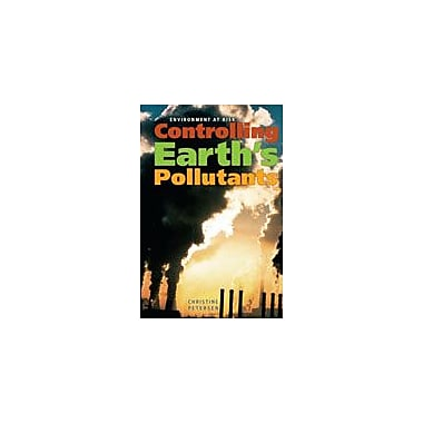 Cavendish Square Publishing Controlling Earth's Pollutants Workbook By Petersen, Christine, Grade 8 - Grade 12 [eBook]