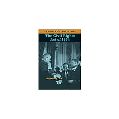 Cavendish Square Publishing Civil Rights Act Of 1964 Workbook By Gold, Susan Dudley, Grade 8 - Grade 12 [eBook]