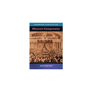Cavendish Square Publishing Missouri Compromise Workbook By Gold, Susan Dudley, Grade 8 - Grade 12 [eBook]