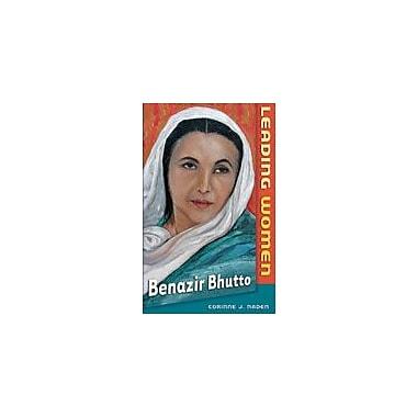 Cavendish Square Publishing Benazir Bhutto Workbook By Naden, Corinne J., Grade 6 - Grade 12 [eBook]