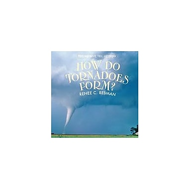 Cavendish Square Publishing How Do Tornadoes Form? Workbook By Rebman, Renee C., Grade 3 - Grade 5 [eBook]