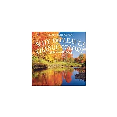 Cavendish Square Publishing Why Do Leaves Change Color? Workbook By Hicks, Terry Allan, Grade 3 - Grade 5 [eBook]