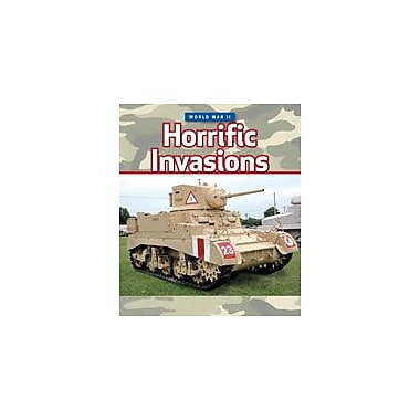 Cavendish Square Publishing World War II: Horrific Invasions Workbook By Grahame-Smith, Deborah, Grade 6 - Grade 9 [eBook]