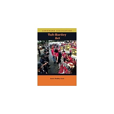 Cavendish Square Publishing Taft-Hartley Act Workbook By Gold, Susan Dudley, Grade 8 - Grade 12 [eBook]