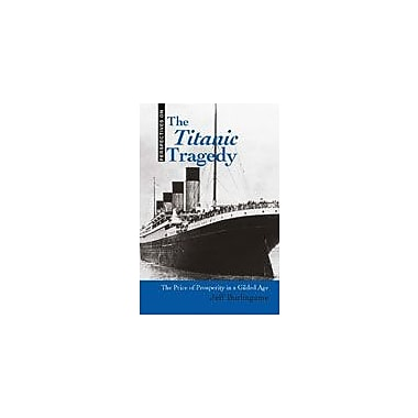 Cavendish Square Publishing Titanic Tragedy Workbook By Burlingame, Jeff, Grade 8 - Grade 12 [eBook]