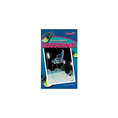 Cavendish Square Publishing Science At Work In Snowboarding Workbook By Hantula, Richard, Grade 4 - Grade 6 [eBook]