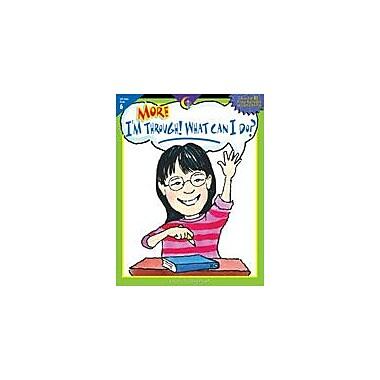 Creative Teaching Press More, I'm Through! What Can I Do? (Grade 6) Workbook By Klawitter, Pam, Grade 6 [eBook]