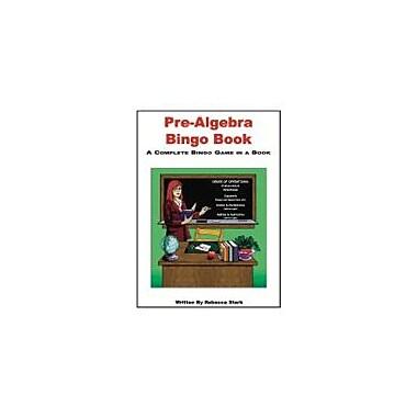 Educational Books 'N' Bingo Pre-Algebra Bingo Book Workbook By Stark, Rebecca, Grade 5 - Grade 8 [eBook]