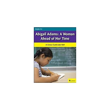 Lorenz Educational Press Abigail Adams: A Woman Ahead Of Her Time Workbook, Grade 5 - Grade 6 [eBook]