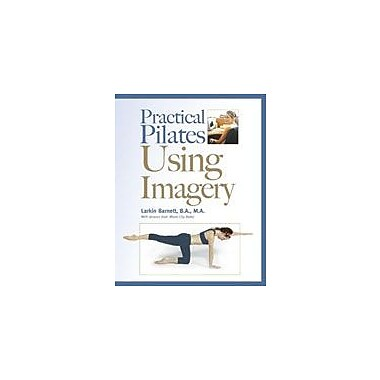 Lorenz Educational Press Practical Pilates Using Imagery Workbook By Barnett, Larkin [eBook]