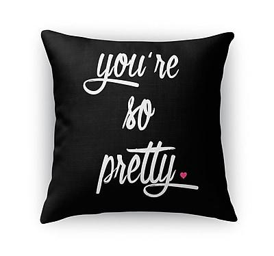 Kavka You're So Pretty Burlap Indoor/Outdoor Throw Pillow; 18'' H x 18'' W x 5'' D