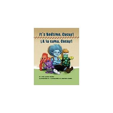 Arte Publico Press It's Bedtime, Cucuy/A La Cama, Cucuy Workbook, Kindergarten - Grade 3 [eBook]