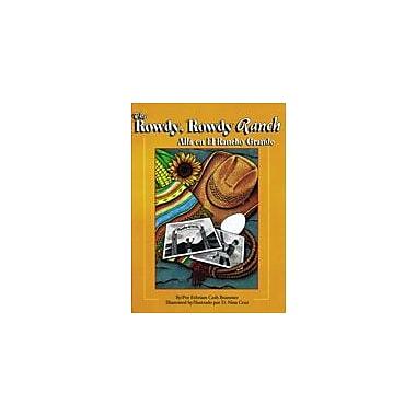 Arte Publico Press The Rowdy, Rowdy Ranch/Alla En El Rancho Grande Workbook, Kindergarten - Grade 3 [eBook]