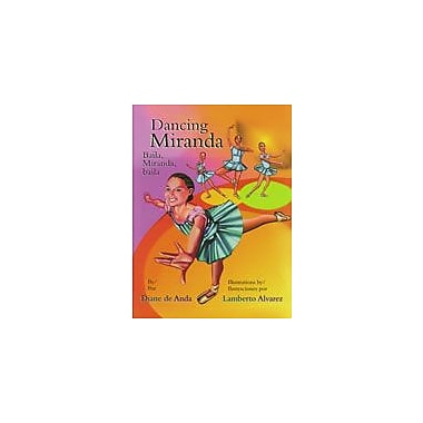 Arte Publico Press Dancing Miranda/Baila, Miranda, Baila Workbook By De Anda, Diane, Kindergarten - Grade 3 [eBook]