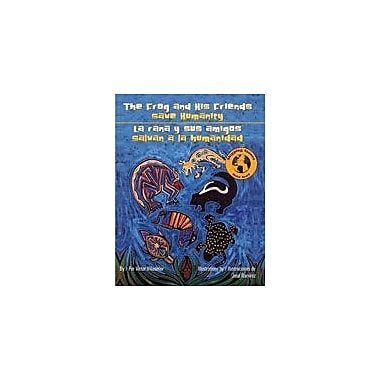 Arte Publico Press The Frog And His Friends Save Humanity/La Rana Y Sus Amigos Salvan A La Humanidad Workbook [eBook]