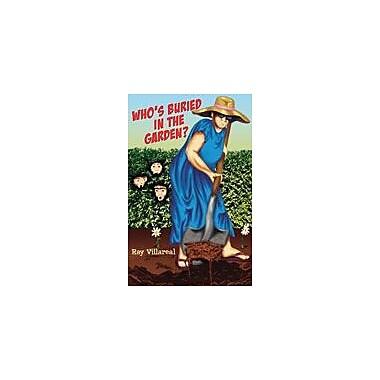 Arte Publico Press Who's Buried In The Garden? Workbook By Villareal, Ray, Grade 6 - Grade 8 [eBook]