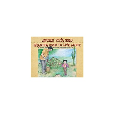 Arte Publico Press Abuelo Vivia Solo/Grandpa Used To Live Alone Workbook By Costales, Amy, Kindergarten - Grade 3 [eBook]