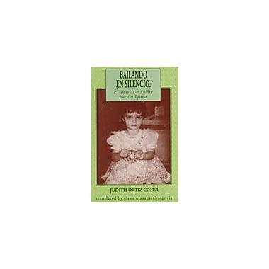 Arte Publico Press Bailando En Silencio: Escenas De Una Ninez Puertorriquena Workbook, Grade 9 - Grade 12 [eBook]