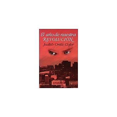 Arte Publico Press El Ano De Nuestra Revolucion: Cuentos Y Poemas Nuevos Y Escogidos Workbook, Grade 9 - Grade 12 [eBook]