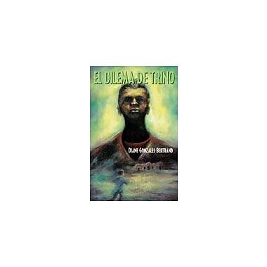 Arte Publico Press El Dilema De Trino Workbook By Bertrand, Diane Gonzales, Grade 6 - Grade 8 [eBook]