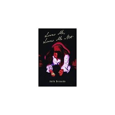 Arte Publico Press Loves Me, Loves Not Workbook By Bernardo, Anilo, Grade 6 - Grade 9 [eBook]