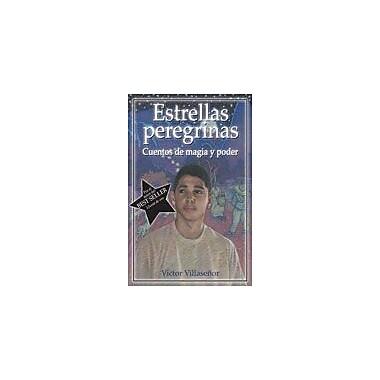 Arte Publico Press Estrellas Peregrinas: Cuentos De Magia Y Poder Workbook By Villaseor, Victor, Grade 8 - Grade 11 [eBook]