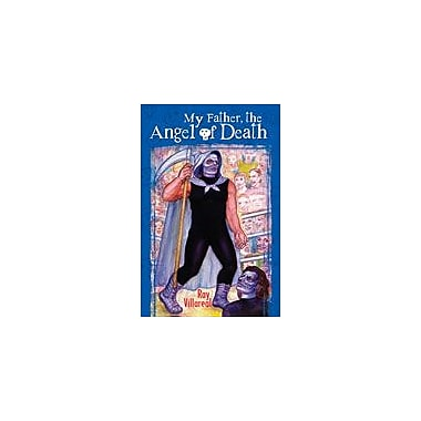 Arte Publico Press My Father, The Angel Of Death Workbook By Villareal, Ray, Grade 6 - Grade 8 [eBook]