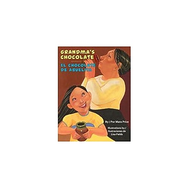 Arte Publico Press Grandma's Chocolate/El Chocolate De Abuelita Workbook, Kindergarten - Grade 3 [eBook]