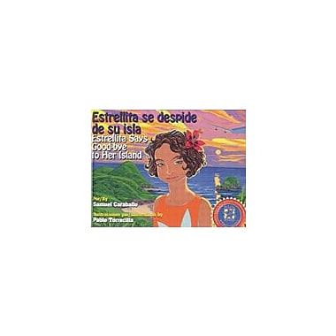Arte Publico Press Estrellita Says Good-Bye To Her Island/Estrellita Se Despide De Su Isla Workbook, Grade 1 - Grade 3 [eBook]
