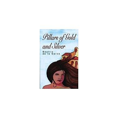 Arte Publico Press Pillars Of Gold And Silver Workbook By De La Garza, Beatriz [eBook]