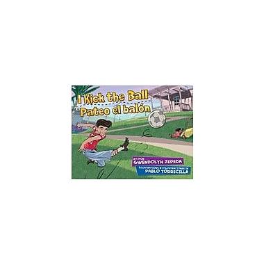 Arte Publico Press I Kick The Ball/Pateo El Balon Workbook By Zepeda, Gwendolyn, Kindergarten - Grade 3 [eBook]
