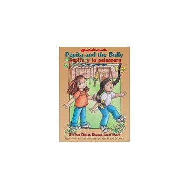 Arte Publico Press Pepita And The Bully/Pepita Y La Peleonera Workbook By Lachtman, Ofelia Dumas, Grade 1 - Grade 3 [eBook]