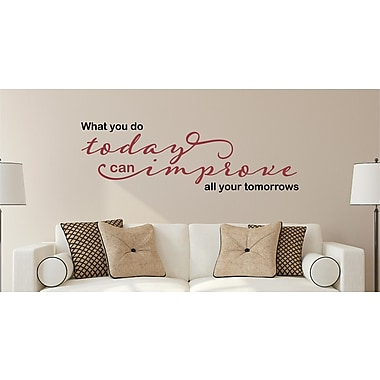 Enchantingly Elegant What You Do Today Can Improve Tomorrow Vinyl Wall Decal