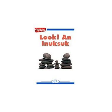 Highlights for Children Look! An Inuksuk Reading & Writing Workbook, Kindergarten - Grade 3 [eBook + Audio]