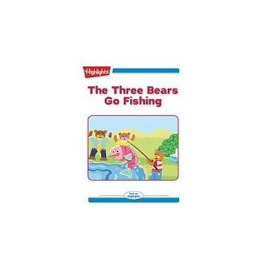 Highlights for Children The Three Bears Go Fishing Reading & Writing Workbook, Kindergarten - Grade 2 [eBook + Audio]