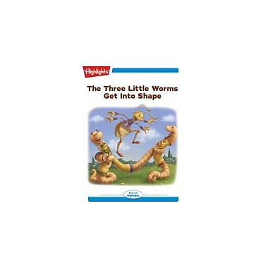 Highlights for Children The Three Little Worms Get Into Shape Reading & Writing Workbook, Kindergarten - Grade 2 [eBook + Audio]