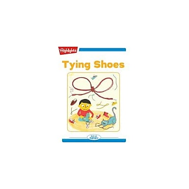Highlights for Children Tying Shoes Reading & Writing Workbook, Kindergarten - Grade 2 [eBook + Audio]