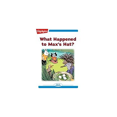Highlights for Children What Happened To Max's Hat? Reading & Writing Workbook, Kindergarten - Grade 2 [eBook + Audio]
