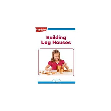 Highlights for Children Building Log Houses Reading & Writing Workbook, Kindergarten - Grade 2 [eBook + Audio]