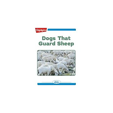 Highlights for Children Dogs That Guard Sheep Reading & Writing Workbook, Kindergarten - Grade 2 [eBook + Audio]