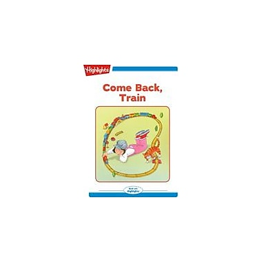 Highlights for Children Come Back, Train Reading & Writing Workbook, Kindergarten - Grade 2 [eBook + Audio]